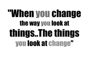 change how you look at things