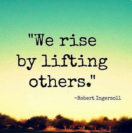 Rise by lifting others quote