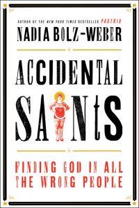 Accidental Saints Nadia Bolz-Weber