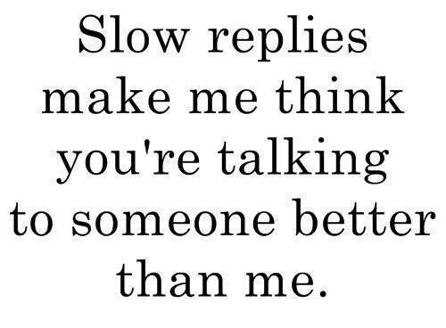 Slow to reply quote