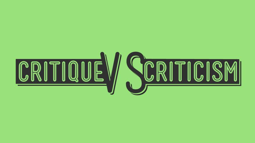 Critique vs criticism