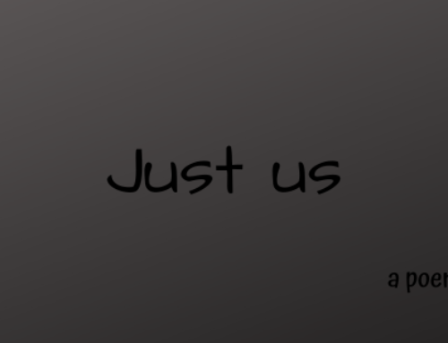Poem: Just us