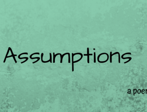 Poem: Assumptions